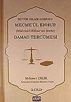 Büyük Islam Hukuku Mecmeül Enhur Damad Tercümesi; Mültekal Ebhurun Serhi 3. Cilt
