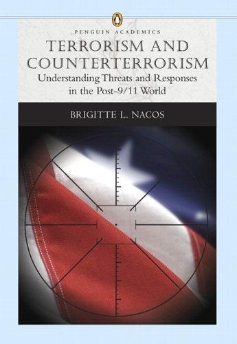 Terrorism and Counterterrorism: Understanding Threats and Responses in the Post-9/11 World (Penguin Academics Series)