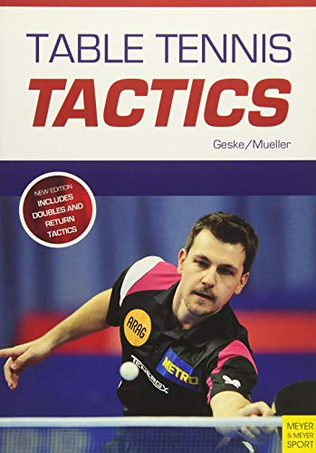 Compare Textbook Prices for Table Tennis Tactics: Be a Successful Player 2 Edition ISBN 9781782551126 by Klaus M. Geske,Jens Mueller