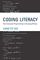 Coding Literacy: How Computer Programming Is Changing Writing (Software Studies)