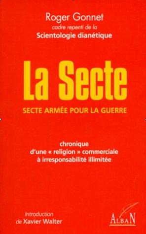 La secte : secte armée pour la guerre : chronique d'une religion commerciale à irresponsabilité illimitée