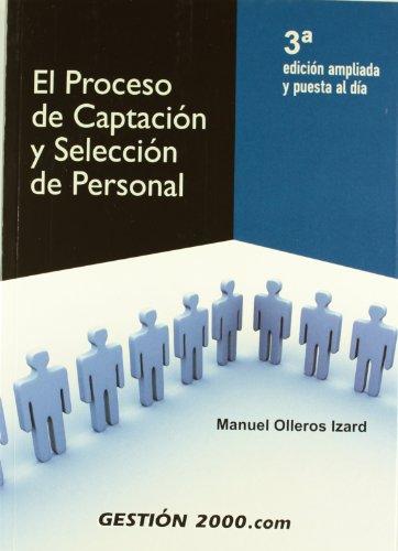 El proceso de captación y selección de personal: 3ª edición