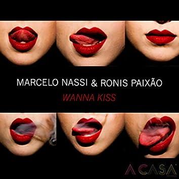 Wanna Kiss