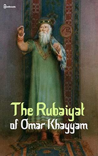 The Rubaiyat of Omar Khayyam - Omar Khayyam [Whites Fine Edition](annotated) (English Edition)