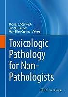 Toxicologic Pathology for Non-Pathologists (Springer Protocols Handbooks)