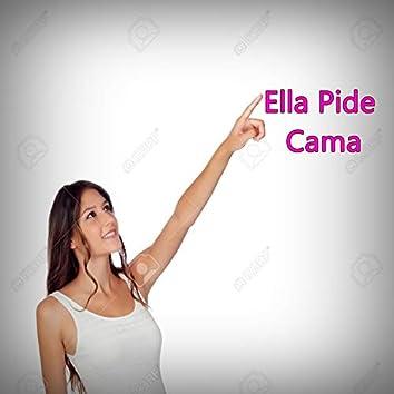 Ella Pide Cama