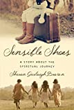 Brown, S: Sensible Shoes: A Story about the Spiritual Journey - Sharon Garlough Brown
