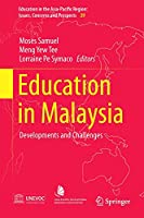 Education in Malaysia: Developments and Challenges (Education in the Asia-Pacific Region: Issues, Concerns and Prospects (39))