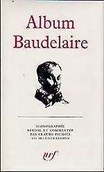 Album BAUDELAIRE d'Album PLEIADE - Claude PICHOIS & Charles BAUDELAIRE
