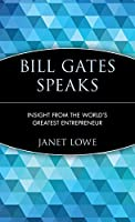 Bill Gates Speaks: Insight from the World's Greatest Entrepreneur