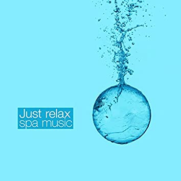 Just Relax: Spa Music