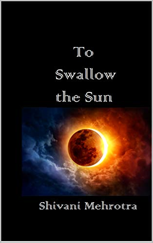 To Swallow the Sun (English Edition)