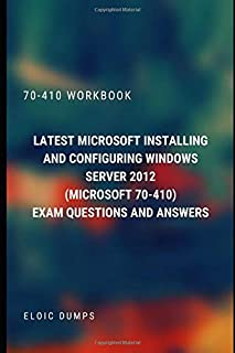 Latest Microsoft Installing and Configuring Windows Server 2012 (Microsoft 70-410) Exam Questions and Answers