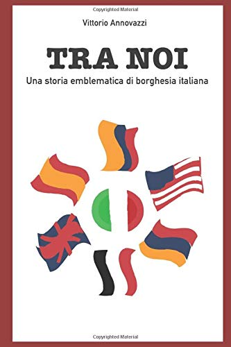 Tra Noi: Una storia emblematica di borghesia italiana
