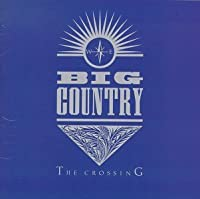 The Crossing by Big Country (1983-07-28)