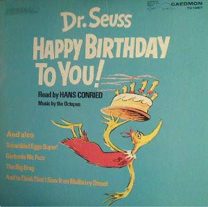 Dr. Seuss Happy Birthday To You/And To Think That I Saw It On Mulberry Street/Scrambled Eggs Super/Gertrude McFuzz/The Big Brag