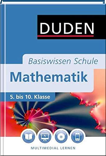 Duden Basiswissen Mathematik: 5. bis 10. Klasse (Basiswissen Schule)