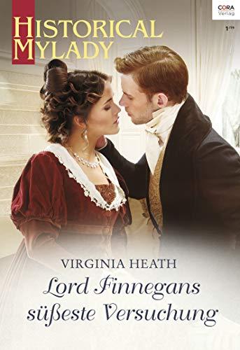 Lord Finnegans süßeste Versuchung (Historical MyLady 591)