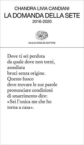 La domanda della sete: 2016-2020 (Collezione di poesia) (Italian Edition)