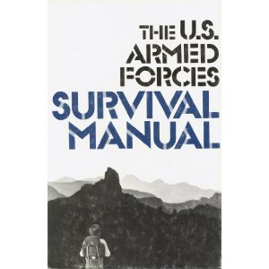 The U.S. Armed Forces Survival Manual
