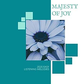 Majesty Of Joy - 2020 Easy Listening Melodies