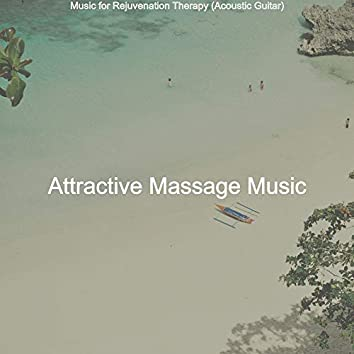 Music for Rejuvenation Therapy (Acoustic Guitar)
