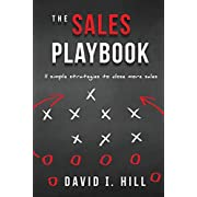 The Sales Playbook: 11 Simple Strategies to Close More Sales