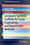 Composite Synthetic Scaffolds for Tissue Engineering and Regenerative Medicine (SpringerBriefs in...
