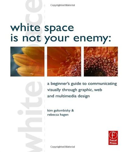 White Space is Not Your Enemy: A Beginner's Guide to...