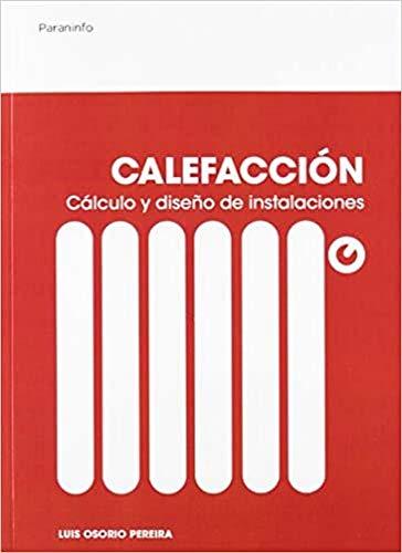 Calefacción. Cálculo y diseño de instalaciones