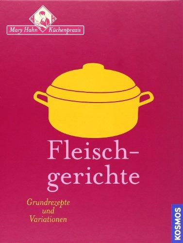 Fleischgerichte: Grundrezepte und...