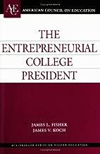 The Entrepreneurial College President (ACE/Praeger Series on Higher Education)