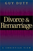 Divorce & Remarriage: A Christian View