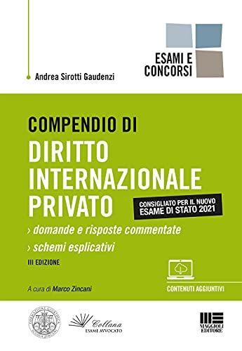 Compendio di Diritto Internazionale Privato - Esame di Stato 2021. Domande e Risposte Commentate + Schemi Esplicativi con espansione online