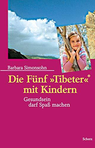 Die Fünf »Tibeter«® mit Kindern: Gesundsein darf Spaß machen!