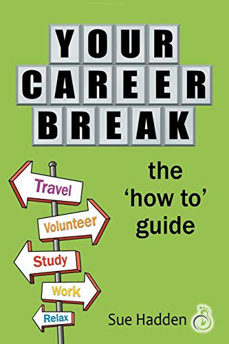 Your Career Break: The 'How to' Guide