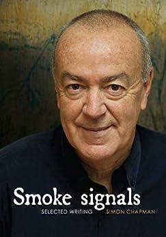 Smoke Signals: Selected Writing by [Simon Chapman]