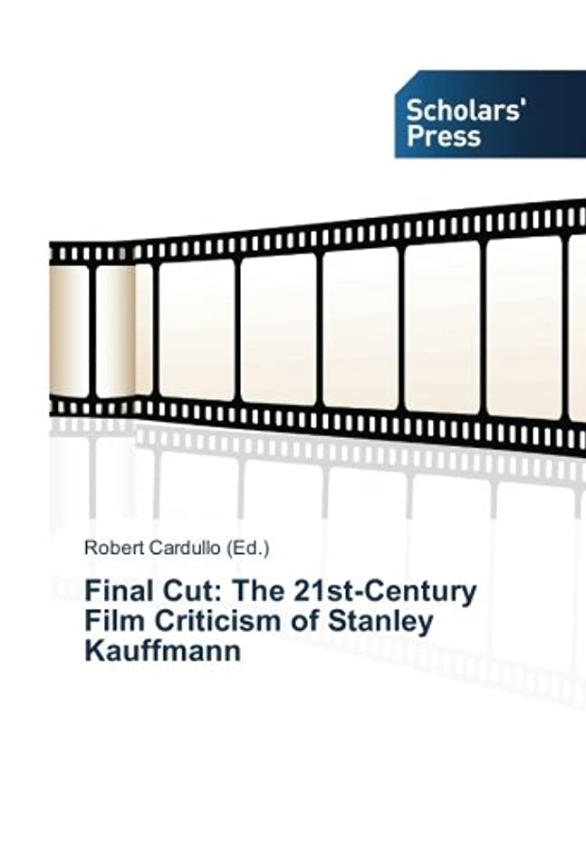 背が高い食器棚地球Final Cut: The 21st-Century Film Criticism of Stanley Kauffmann