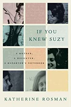 If You Knew Suzy: A Mother, a Daughter, a Reporter's Notebook by [Katherine Rosman]