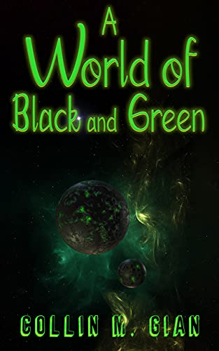 A World of Black and Green