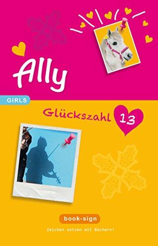 Ally – Glückszahl: 13 (GIRLS, Band 3)