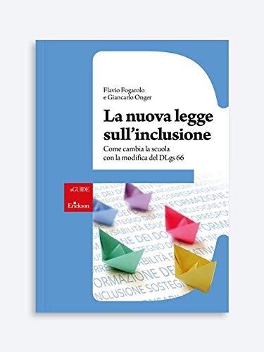 La nuova legge sull'inclusione. Come cambia la scuola con la modifica del DLgs 66. Con aggiornamento online