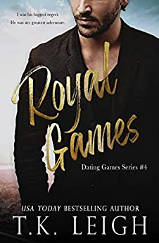 Royal Games: A Royal Road Trip Romance (Dating Games Book 4) by [T.K. Leigh]
