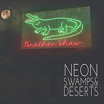 Neon Swamps and Deserts