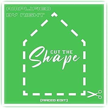 Cut The Shape (Radio Edit) (Radio Edit)