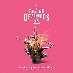 The Burning Deadwoods「Everlasting Eternity feat. AKINA」のCDジャケット