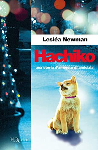 Hachiko: Una storia d'amore e di amicizia (Italian Edition)