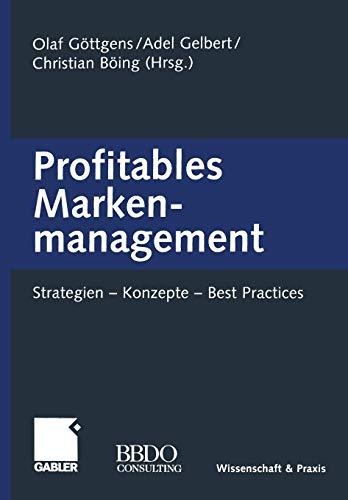 Profitables Markenmanagement: Strategien - Konzepte - Best Practices (German Edition)