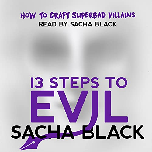 13 Steps to Evil: How to Craft Superbad Villains cover art