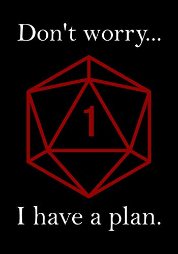 RPG Journal: Notebook for Role Playing Gamers: Don't worry, I have a plan